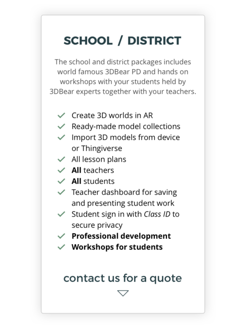 The school and district packages include the world famous 3DBear PD and hands-on workshops with your students held by 3DBear experts together with your teachers.
