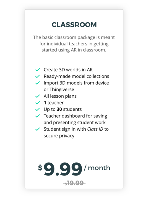 The basic classroom package is meant for individual teachers in getting started using AR in classrooms.